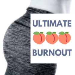 Side butt photo with 3 emoji peaches to depict a booty burnout workout